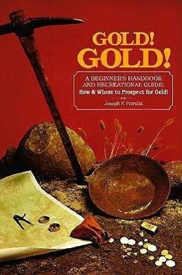 Gold!gold!: How and Where to Prospect for Gold als Taschenbuch