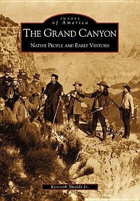 The: Grand Canyon: Native People and Early Visitors als Taschenbuch