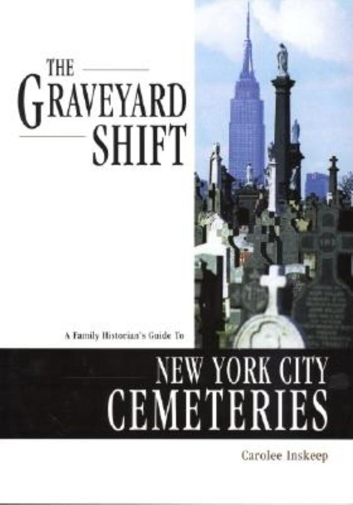 Graveyard Shift: A Family Historian's Guide to New York City Cemeteries als Taschenbuch