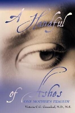 A Handful of Ashes: One Mother's Tragedy als Buch