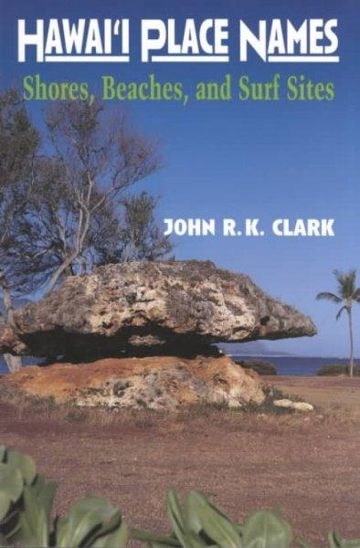 Hawai'i Place Names: Beaches, Shores, and Surf Sites als Taschenbuch