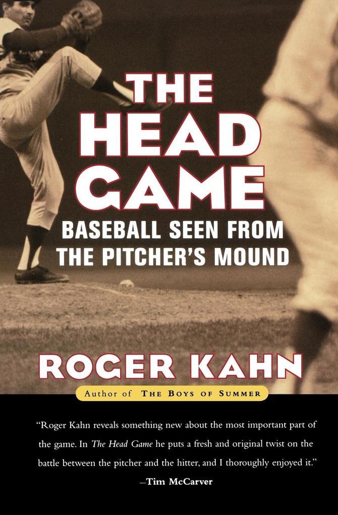 The Head Game: Baseball Seen from the Pitcher's Mound als Taschenbuch