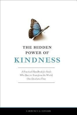The Hidden Power of Kindness: A Practical Handbook for Souls Who Dare to Transform the World, One Deed at a Time als Taschenbuch