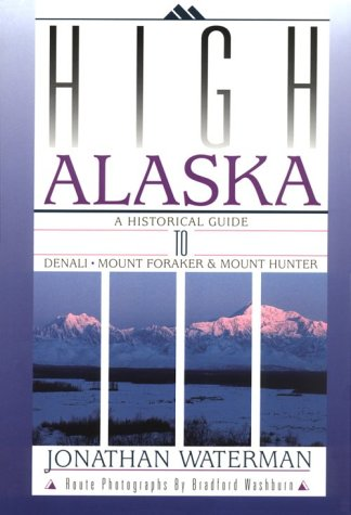 High Alaska: A Historical Guide to Denali, Mount Foraker, & Mount Hunter als Taschenbuch