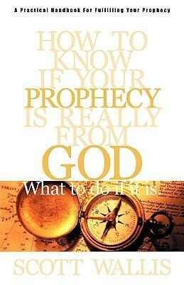 How to Know If Your Prophecy is Really from God: And What to Do If It is als Taschenbuch
