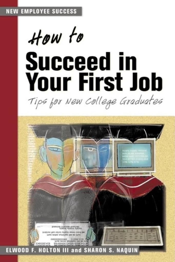 How to Succeed in Your First Job: Tips for College Graduates als Taschenbuch