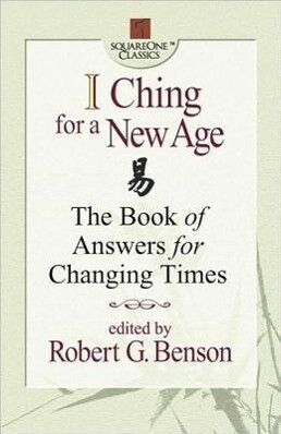 I Ching for a New Age: The Book of Answers for Changing Times als Taschenbuch