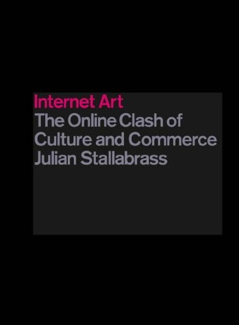 Internet Art: The Online Clash of Culture and Commerce als Taschenbuch