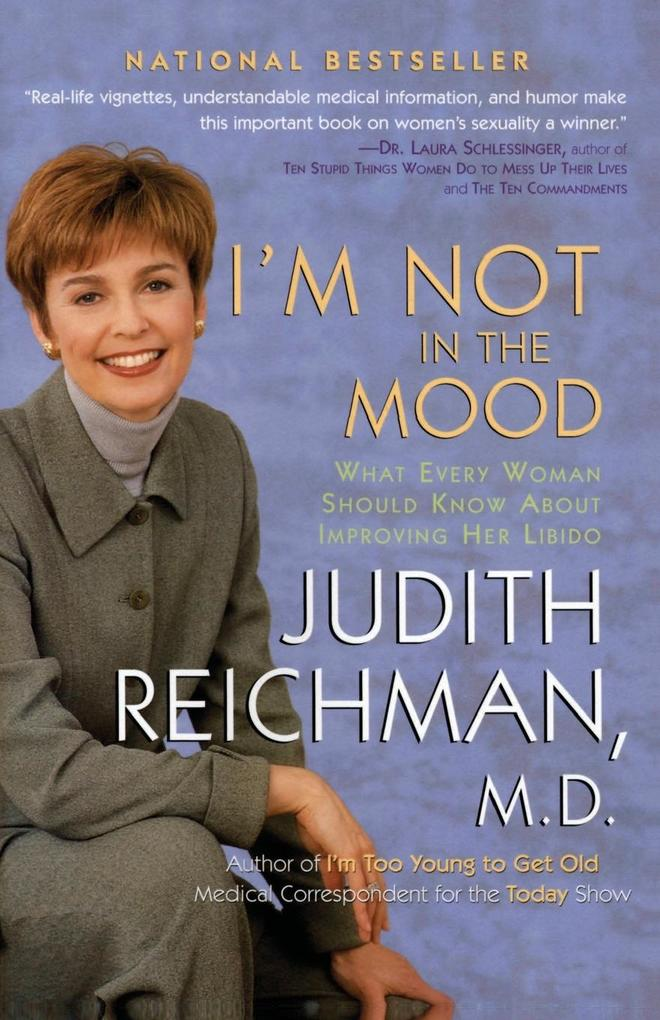 I'm Not in the Mood: What Every Woman Should Know about Improving Her Libido als Taschenbuch