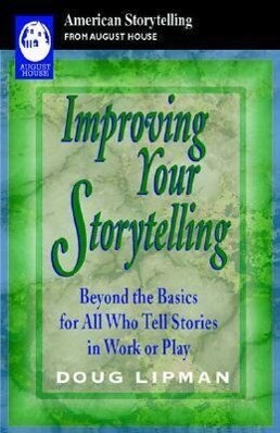 Improving Your Storytelling: Beyond the Basics for All Who Tell Stories in Work or Play als Taschenbuch