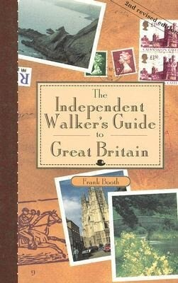 The Independent Walker's Guide to Great Britain: 35 Enchanting Walks in Great Britain's Charming Landscape als Taschenbuch