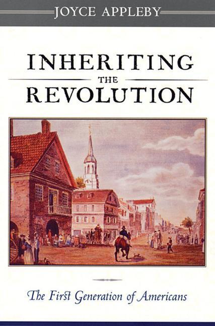 Inheriting the Revolution: The First Generation of Americans als Taschenbuch