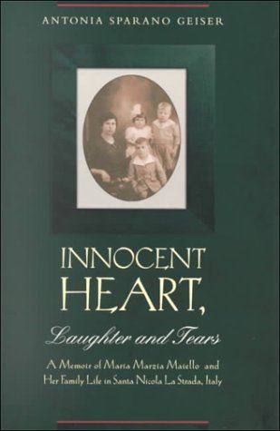 Innocent Heart, Laughter and Tears: A Memoir of Maria Marzia Maiello and Her Family in Santa Nicola La Strada, Italy als Buch