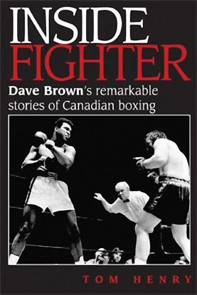 Inside Fighter: Dave Brown's Remarkable Stories of Canadian Boxing als Buch