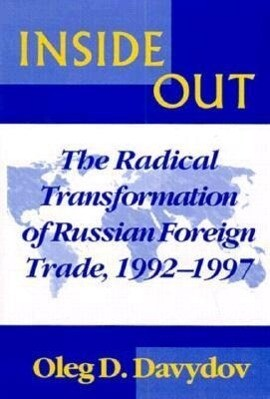 Inside Out: The Radical Transformation of Russian Foreign Trade als Buch