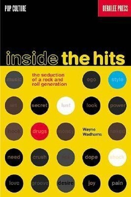 Inside the Hits: The Seduction of a Rock and Roll Generation als Taschenbuch