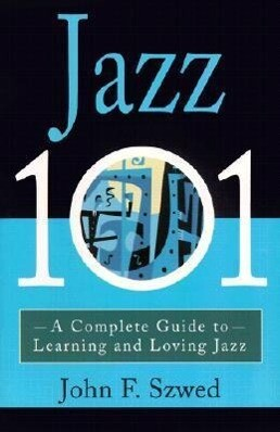 Jazz 101: A Complete Guide to Learning and Loving Jazz als Taschenbuch