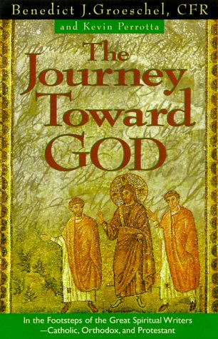 The Journey Toward God: Following in the Footsteps of the Great Spiritual Writers - Catholic, Protestant and Orthodox als Taschenbuch