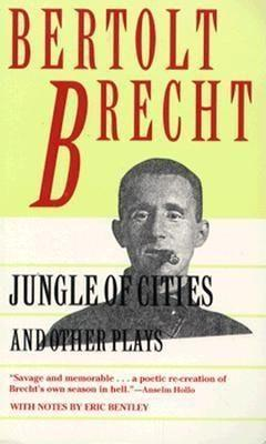 Jungle of Cities and Other Plays: Includes: Drums in the Night; Roundheads and Peakheads als Taschenbuch