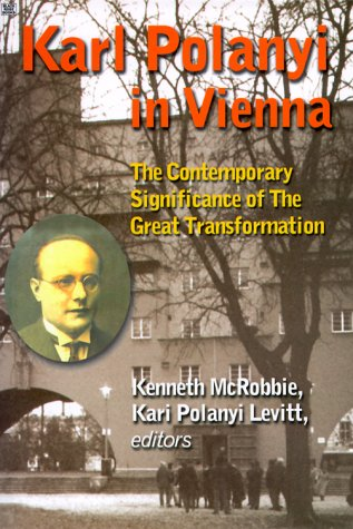 Karl Polanyi in Vienna: The Contemporary Significance of the Great Transformation als Taschenbuch