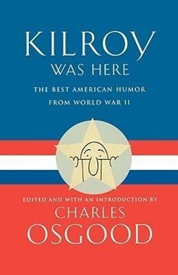 Kilroy Was Here: The Best American Humor from World War II als Taschenbuch
