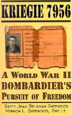 Kriegie 7956: A World War II Bombardier's Pursuit of Freedom als Taschenbuch