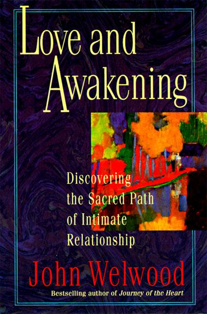 Love and Awakening: Discovering the Sacred Path of Intimate Relationship als Taschenbuch