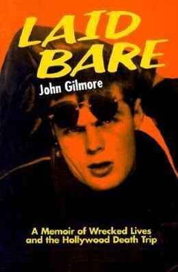 Laid Bare: A Memoir of Wrecked Lives and the Hollywood Death Trip als Taschenbuch