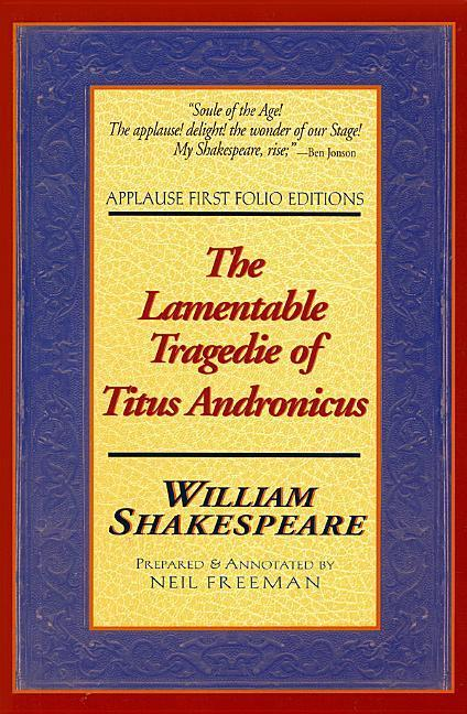 The Lamentable Tragedie of Titus Andronicus: Applause First Folio Editions als Taschenbuch