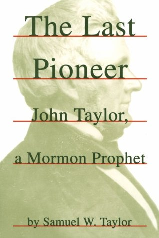 Last Pioneer: John Taylor, a Mormon Prophet als Taschenbuch