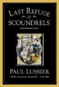 Last Refuge of Scoundrels: A Revolutionary Novel als Taschenbuch