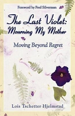 The Last Violet: Mourning My Mother als Taschenbuch