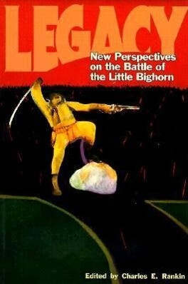 Legacy (PB): New Perspectives on the Battle of the Little Bighorn als Taschenbuch