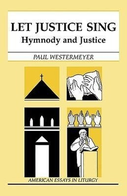 Let Justice Sing: Hymnody and Justice als Taschenbuch