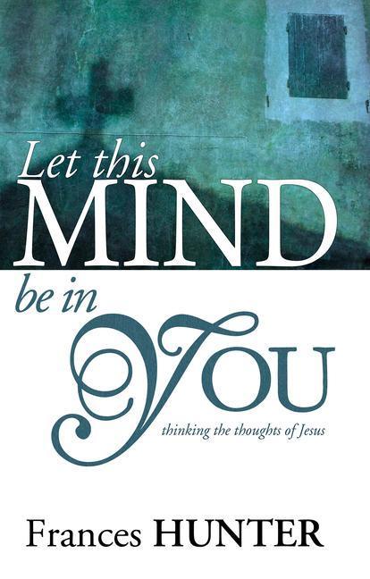 Let This Mind Be in You als Taschenbuch