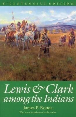 Lewis and Clark Among the Indians (Bicentennial Edition) als Taschenbuch