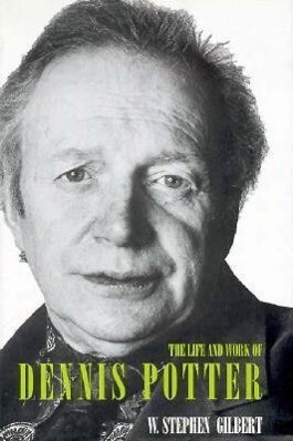 The Life and Work of Dennis Potter als Buch