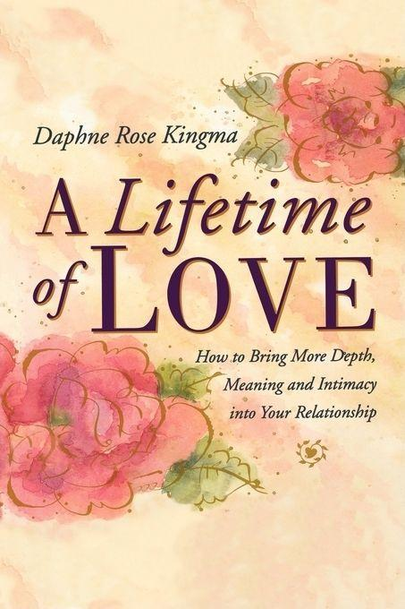 A Lifetime of Love: How to Bring More Depth, Meaning and Intimacy Into Your Relationship als Taschenbuch
