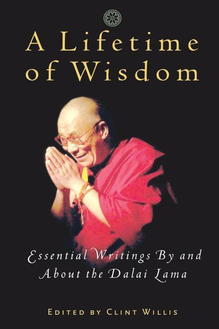 A Lifetime of Wisdom: Essential Writings by and about the Dalai Lama als Taschenbuch