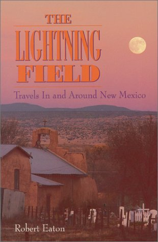 The Lightning Field: Travels in and Around New Mexico als Buch