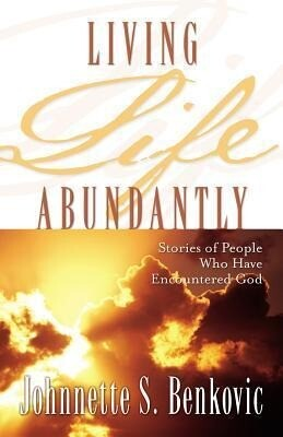 Living Life Abundantly: Stories of People Who Encountered God als Taschenbuch