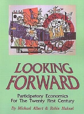 Looking Forward: Participatory Economics for the Twenty First Century als Taschenbuch
