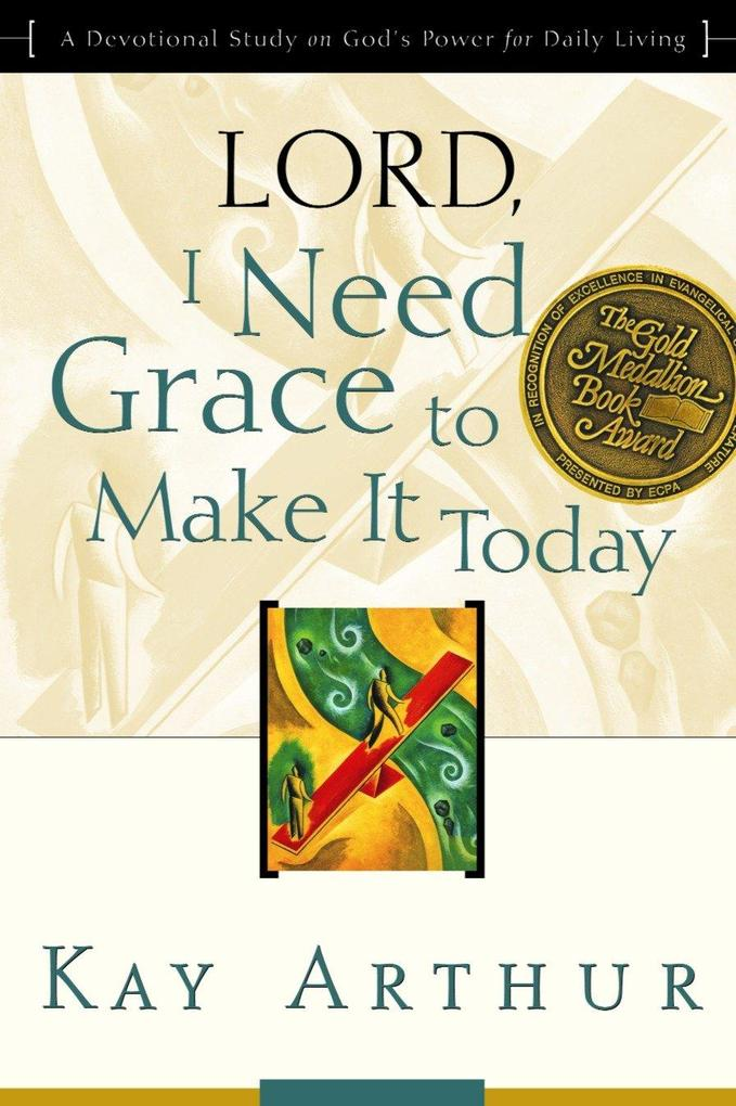 Lord, I Need Grace to Make It Today: A Devotional Study on God's Power for Daily Living als Taschenbuch