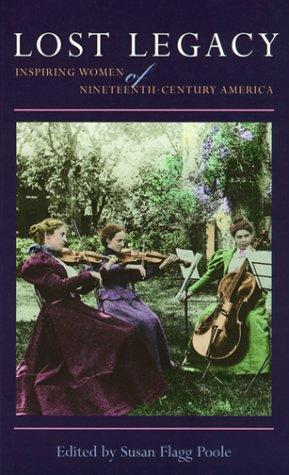 Lost Legacy: Inspiring Women of Nineteenth-Century als Taschenbuch