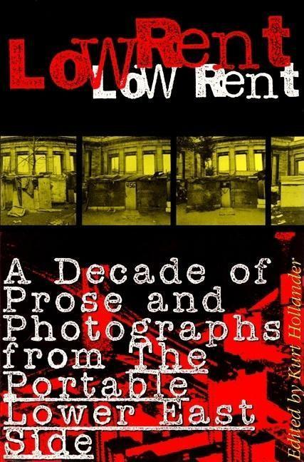 Low Rent: A Decade of Prose and Photographs from the Portable Lower East Side als Taschenbuch