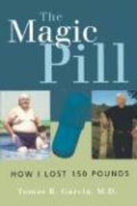 The Magic Pill: How I Lost 150 Pounds als Taschenbuch