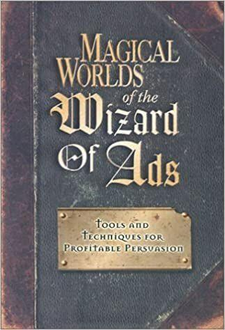 Magical Worlds of the Wizard of Ads: Tools and Techniques for Profitable Persuasion als Buch