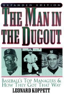 The Man in the Dugout: Baseball's Top Managers and How They Got That Way als Buch