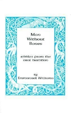 Man Without Bones: Riddles from the Oral Tradition als Taschenbuch