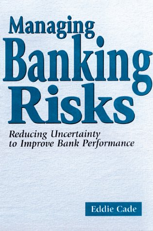 Managing Banking Risks: Reducing Uncertainty to Improve Bank Performance als Buch
